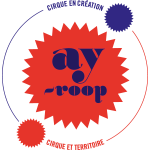 Logo ay-roop, Scène de territoire pour les arts de la piste